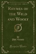 Rhymes of the Wild and Wooly (Classic Reprint)