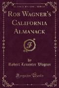 Rob Wagner's California Almanack (Classic Reprint)