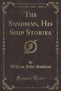 The Sandman, His Ship Stories (Classic Reprint)
