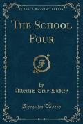 The School Four (Classic Reprint)