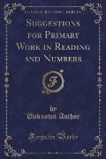 Suggestions for Primary Work in Reading and Numbers (Classic Reprint)