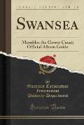 Swansea: Mumbles the Gower Coast; Official Album Guide (Classic Reprint)