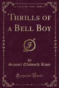 Thrills of a Bell Boy (Classic Reprint)