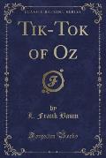 Tik-Tok of Oz (Classic Reprint)