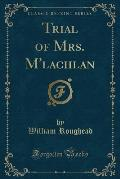 Trial of Mrs. M'Lachlan (Classic Reprint)