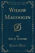 Widow Magoogin (Classic Reprint)