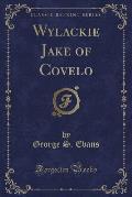 Wylackie Jake of Covelo (Classic Reprint)