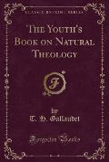 The Youth's Book on Natural Theology (Classic Reprint)