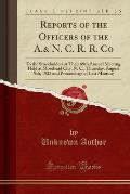 Reports of the Officers of the A.& N. C. R. R. Co: To the Stockholders at Their 69th Annual Meeting, Held at Morehead City, N. C., Thursday, August 9t