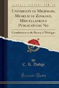 University of Michigan, Museum of Zoology, Miscellaneous Publications No: Contributions to the Botany of Michigan (Classic Reprint)