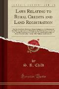 Laws Relating to Rural Credits and Land Registration: Uniform State Laws Relating to Same Statement to the Chairman of the Subcommittee on Land Mortga