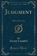 Judgment: A Play in Two Acts (Classic Reprint)