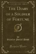 The Diary of a Soldier of Fortune (Classic Reprint)