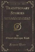 Traditionary Stories: Extant Among the Tapoia Indians Inhabiting the Valley of the Middle Amazon in Northern Brazil (Classic Reprint)