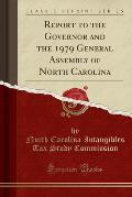 Report to the Governor and the 1979 General Assembly of North Carolina (Classic Reprint)