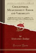 Cholesterol Measurement: Error and Variability, Vol. 4: Hearing Before the Subcommittee on Technology of the Committee on Science, U. S. House