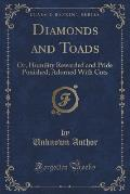 Diamonds and Toads: Or, Humility Rewarded and Pride Punished; Adorned with Cuts (Classic Reprint)