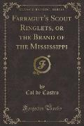 Farragut's Scout Ringlets, or the Brand of the Mississippi (Classic Reprint)
