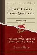 Public Health Nurse Quarterly, Vol. 8: January, 1916 (Classic Reprint)