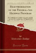 Reauthorization of the Federal-Aid Highway Program: Field Hearings Before the Committee on Environment and Public Works and the Subcommittee on Water