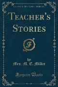 Teacher's Stories (Classic Reprint)