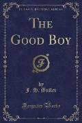 The Good Boy (Classic Reprint)