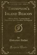 Thompson's Island Beacon, Vol. 6: A Private Home-Training School Dependent Upon Donations and Requests (Classic Reprint)