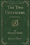 The Two Cottagers: An Old Gentleman (Classic Reprint)