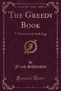 The Greedy Book: A Gastronomical Anthology (Classic Reprint)