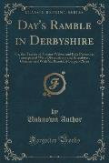 Day's Ramble in Derbyshire: Or, the Travels of Tommy Wilson and Billy Passmore; Interspersed with Observations and Anecdotes; Ornamented with Six