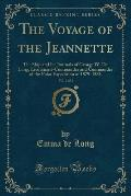 The Voyage of the Jeannette, Vol. 2 of 2: The Ship and Ice Journals of George W. de Long, Lieutenant-Commander and Commander of the Polar Expedition o