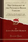 The Genealogy of the Pendarvis-Bedon Families: Of South Carolina, 1670-1900, Together with Lineal Ancestry of Husbands and Wives Who Intermarried with