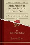 Army Personnel Actions Relating to Irving Peress, Vol. 1: Hearings Before the Permanent Subcommittee on Investigations of the Committee on Government