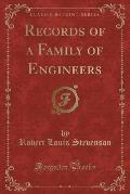 Records of a Family of Engineers (Classic Reprint)