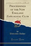 Proceedings of the New England Zoological Club, Vol. 3 (Classic Reprint)