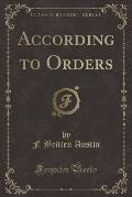 According to Orders (Classic Reprint)