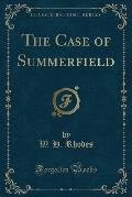 The Case of Summerfield (Classic Reprint)