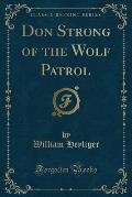 Don Strong of the Wolf Patrol (Classic Reprint)