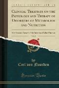 Clinical Treatises on the Pathology and Therapy of Disorders of Metabolism and Nutrition, Vol. 3: Membranous Catarrh of the Intestines (Colica Mucosa)