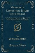 Memoirs of Lieutenant Joseph Rene Bellot, Vol. 2 of 2: Chevalier of the Legion of Honour, Member of the Geographical Societies of London and Paris, Et