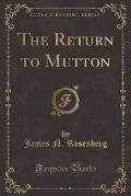 The Return to Mutton (Classic Reprint)