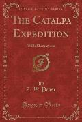 The Catalpa Expedition: With Illustrations (Classic Reprint)