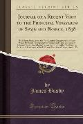 Journal of a Recent Visit to the Principal Vineyards of Spain and France, 1838: With Some Remarks on the Very Limited Quantity of the Finest Wines Pro