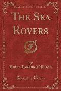 The Sea Rovers (Classic Reprint)