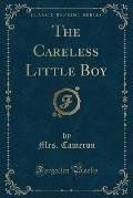 The Careless Little Boy (Classic Reprint)