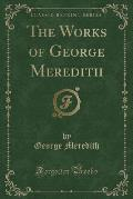The Works of George Meredith (Classic Reprint)
