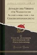 Annalen Des Vereins Fur Nassauische Altertumskunde Und Geschichtsforschung (Classic Reprint)