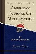 American Journal of Mathematics, Vol. 16 (Classic Reprint)