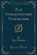 Zur Amerikanischen Volkskunde (Classic Reprint)