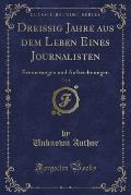Dreissig Jahre Aus Dem Leben Eines Journalisten, Vol. 1: Erinnerungen Und Aufzeichnungen (Classic Reprint)
